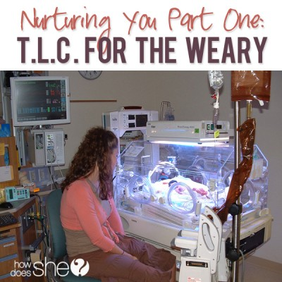 Nurturing You Part One: TLC For The Weary
