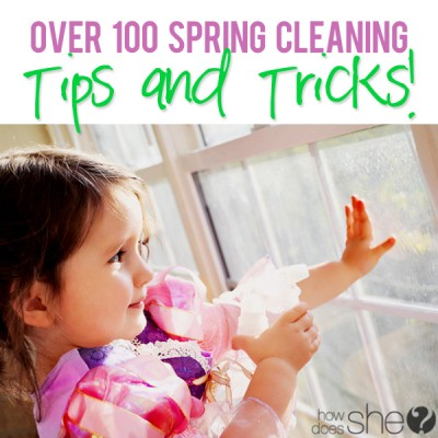 Over 100 Spring Cleaning Tips and Tricks