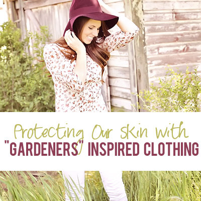 "Protecting our skin with ""gardeners"" inspired clothing"