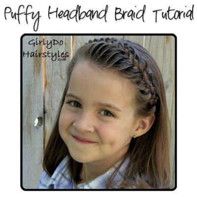 Do a Girly Do! Puffy Headband Braid Tutorial