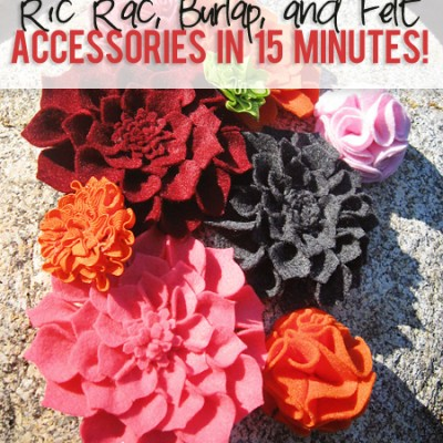 Ric Rac, Burlap, and Felt accessories in 15 minutes