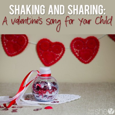 Shaking and Sharing: A Valentine's Song for Your Child