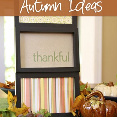 Sharing 8 Autumn Ideas