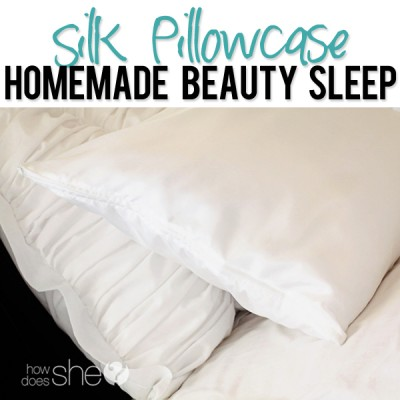 Silk Pillowcase – Homemade Beauty Sleep!