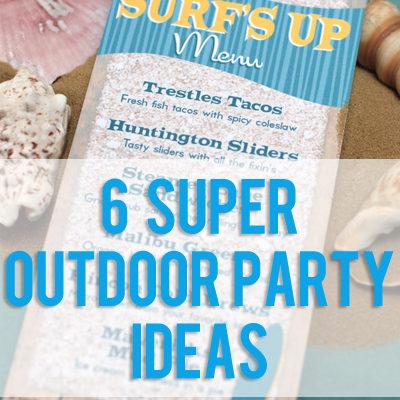6 Super Outdoor Party Ideas!