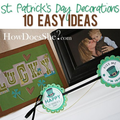 St. Patrick's Day Decoration – 10 Easy Ideas!