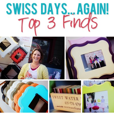 Swiss Days…again!  Top 3 Finds.