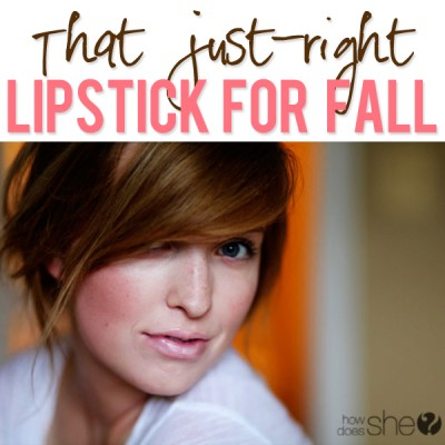 That just-right lipstick for fall