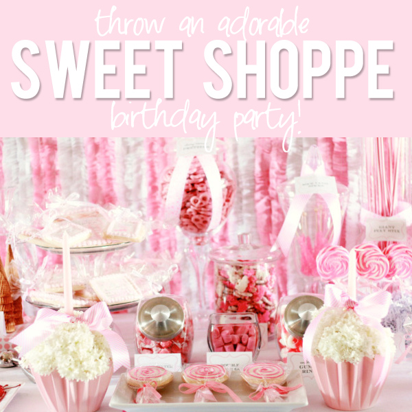 Sweet shoppe birthday party for Baby girl birthday party decoration ideas