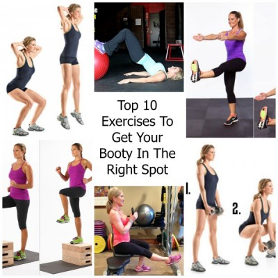 Top 10 Exercises To Get Your Booty In The Right Spot