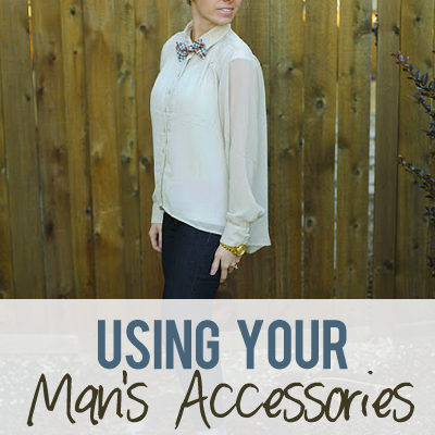 Using Your Man's Accessories