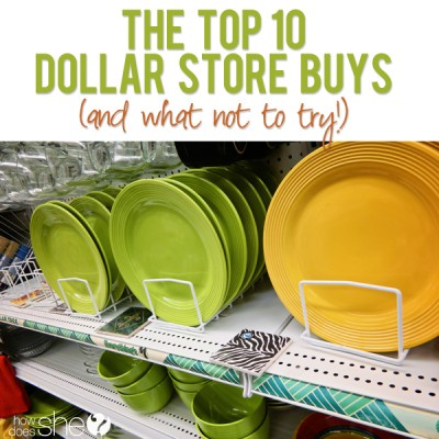 The top 10 Dollar Store Buys (and what not to try!)