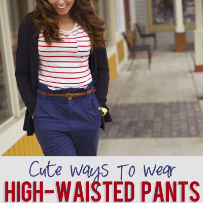 High-waisted pants…2 ways to wear them!
