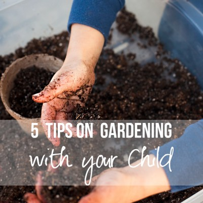 5 ideas on Encouraging your Child to Help Plant a Garden