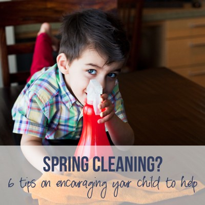 Spring Cleaning? 6 Tips on Encouraging your Child to Help