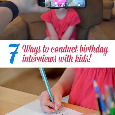 7 Ways to Conduct Birthday Interviews with Kids