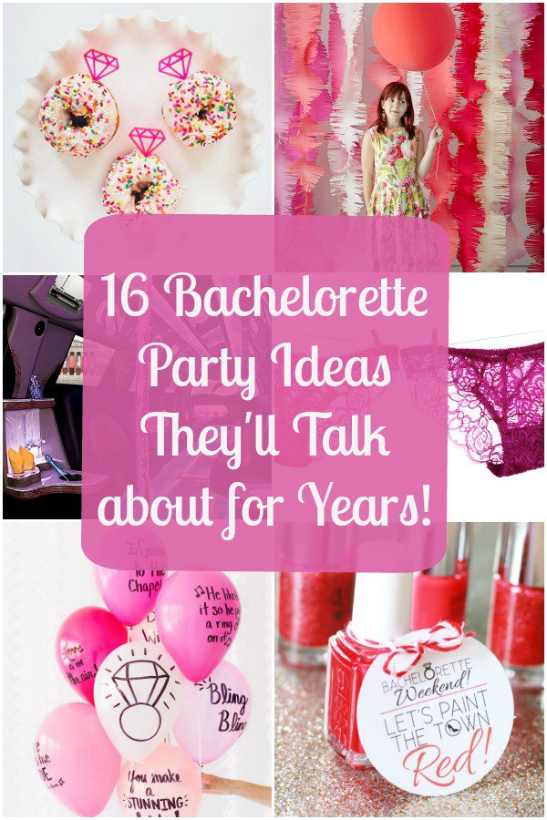 16 Bachelorette Party Ideas Theyll Talk About For Years