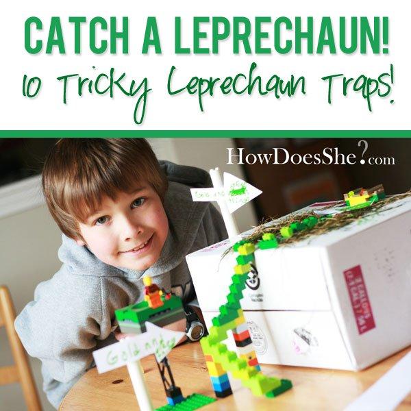 Catch a Leprechaun! 10 Tricky Leprechaun Traps!