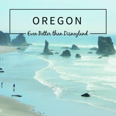 Oregon Coast – 12 Reasons the Oregon Coast is Even Better than Disneyland