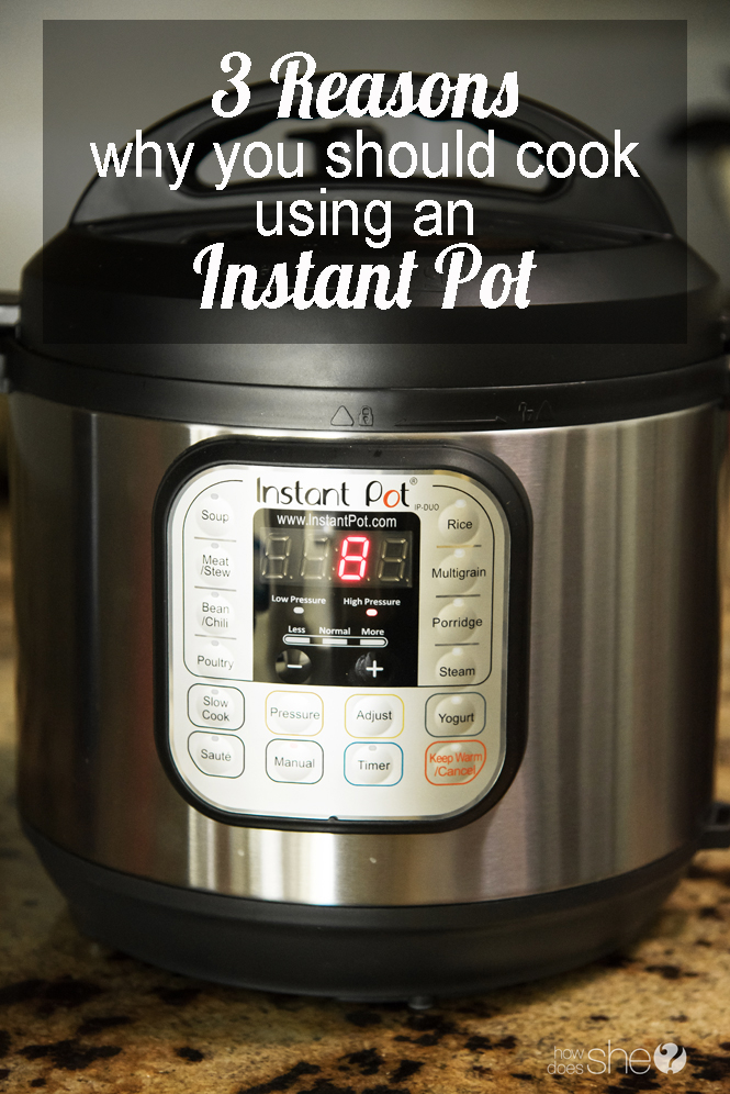 3 Reasons why you should cook using an Instant pot