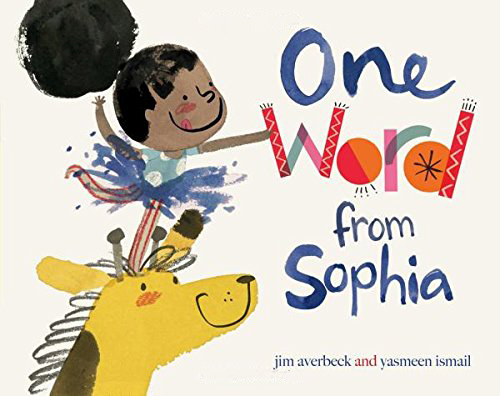 One Word from Sophia: Diverse Picture Books