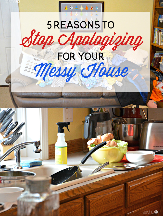 Enjoyable 5 Reasons To Stop Apologizing For Your Messy House Download Free Architecture Designs Aeocymadebymaigaardcom