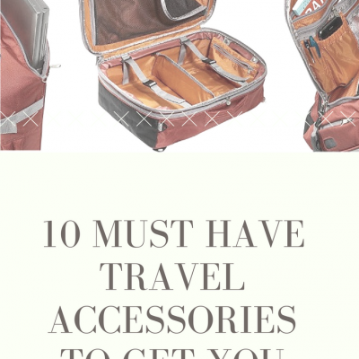 10 Must Have Travel Accessories to Get You Organized