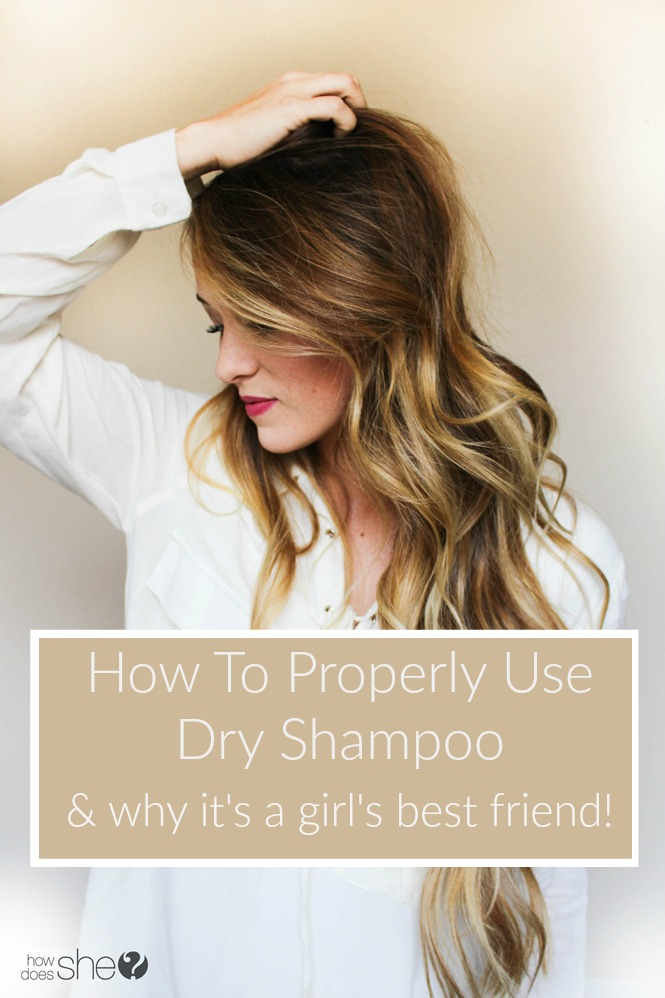 How To Properly Use Dry Shampoo & Why It's a Girl's Best ...