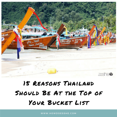 Thailand – 13 Reason it Should be at the Top of Your Bucket List