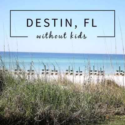 Destin, Florida – A Perfect Getaway Trip