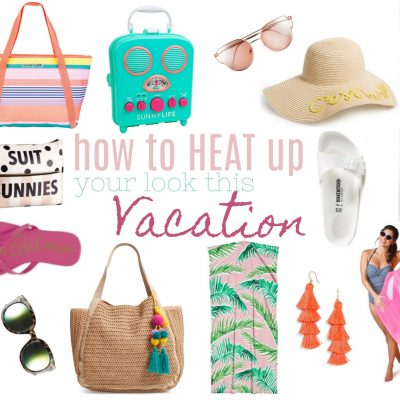 How to Heat Up Your Look This Vacation!