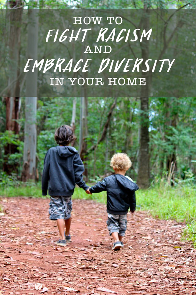 how to fight racism and embrace diversity in your home