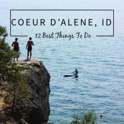 The 12 Best Things To Do in Coeur d'Alene, Idaho