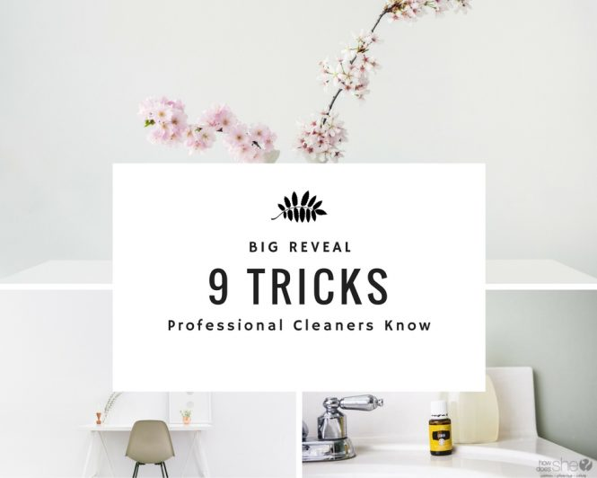 9 Tricks Professional Cleaners Know