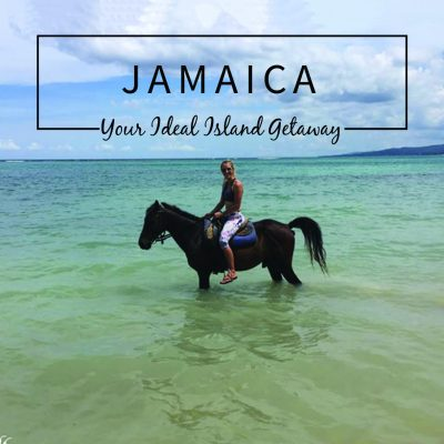 8 Reasons Why Jamaica May Be Your Ideal Island Getaway