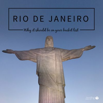 11 Reasons Why Rio de Janeiro Should Be On Your Bucket List
