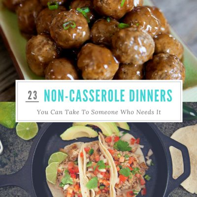 23 Non-Casserole Dinners You Can Take To Someone in Need
