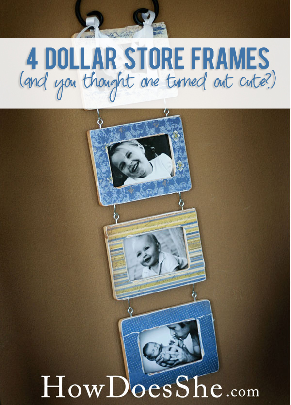 4 Dollar Store Frames