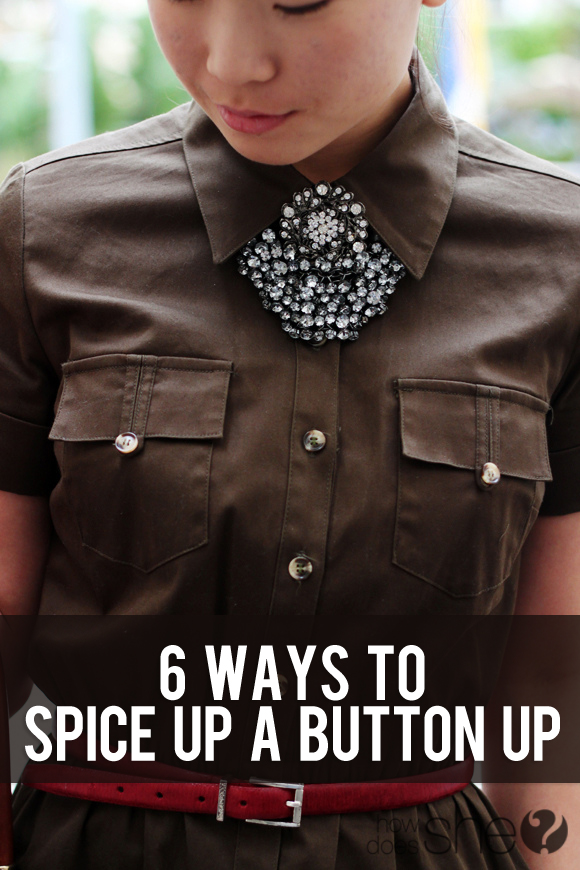 6 Ways to Spice Up a Button Up