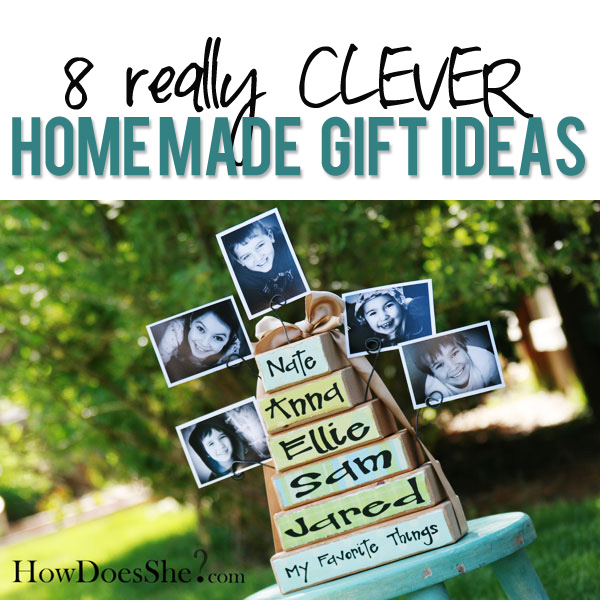 8 clever homemade gift ideas