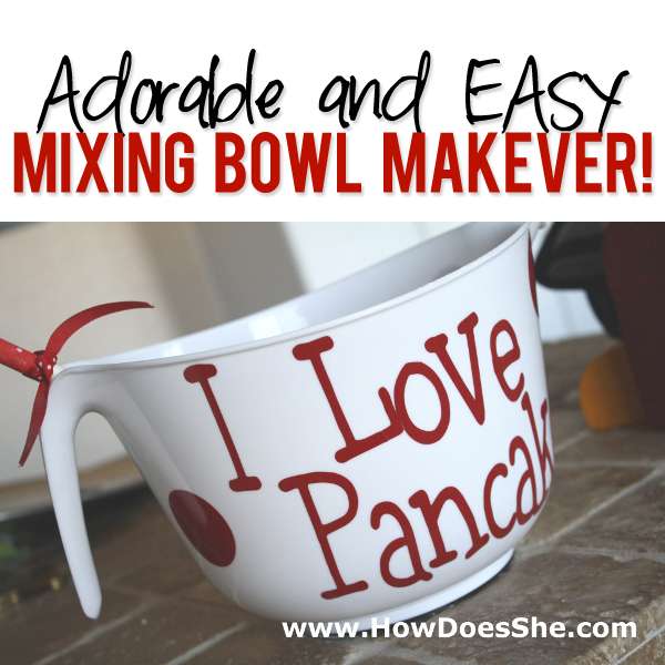 Adorable and easy mixing bowl makeover