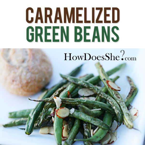 Caramelized Green Beans Recipe
