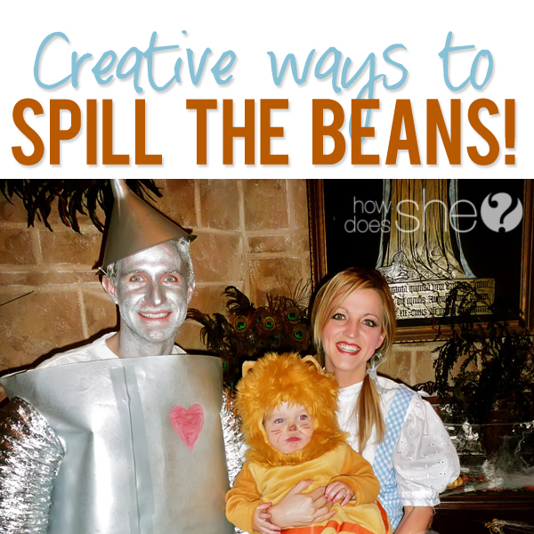 Creative ways to Spill the Beans