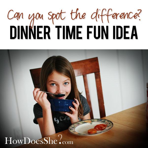 Dinner Time Fun Idea