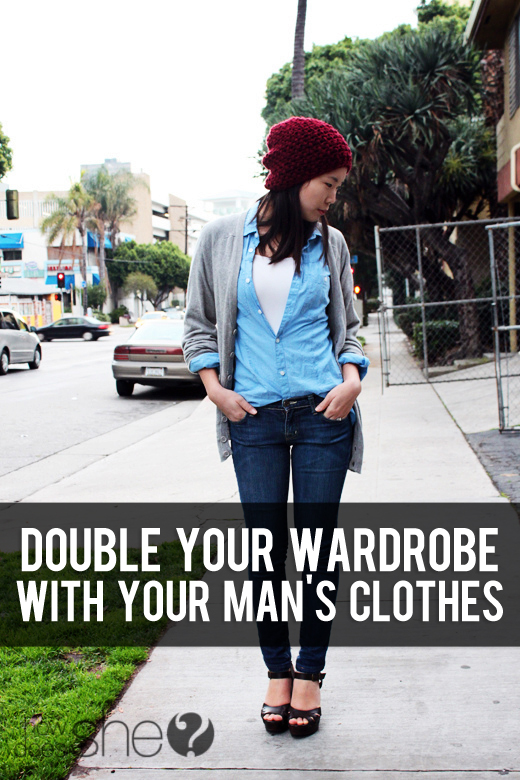 Double your wardrobe with your mans clothes