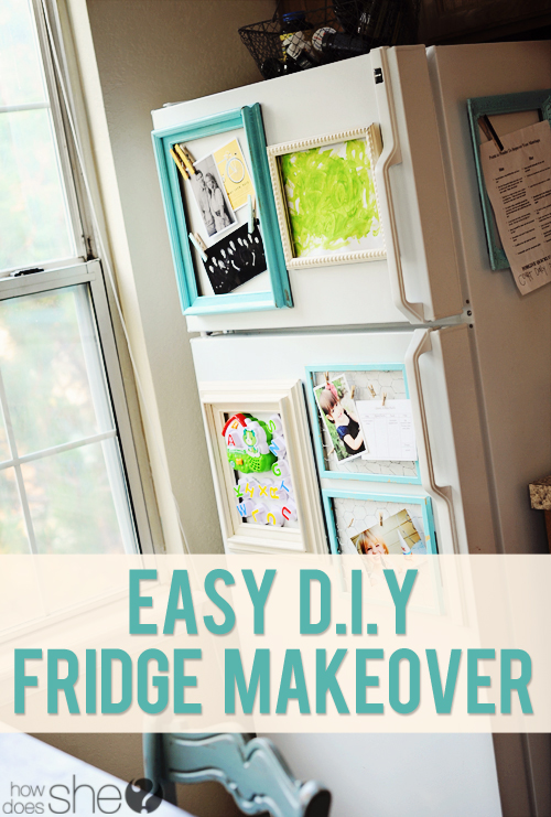Easy diy fridge makeover - Simple ways of keeping your home organized using magnetic picture frames ...