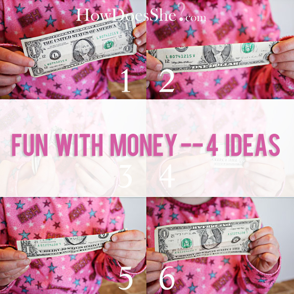 Fun with Money -- 4 Ideas