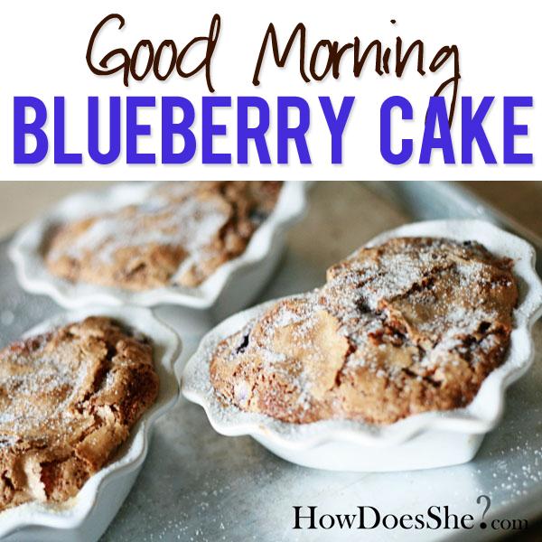 Good Morning Blueberry Cake