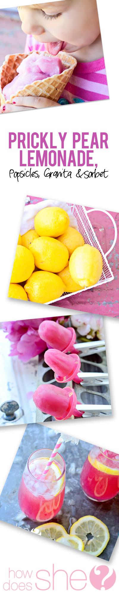 Prickly Pear Lemonade, Popsicles, Granita and Sorbet