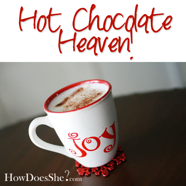 Hot Chocolate Heaven!